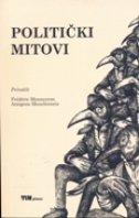 POLITIČKI MITOVI - antigone mouchtouris, frederic monneyron