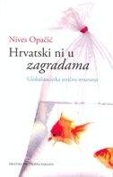 HRVATSKI NI U ZAGRADAMA - Globalizacijska jezična teturanja - nives opačić