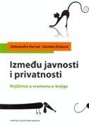 IZMEĐU JAVNOSTI I PRIVATNOSTI - daniela živković, aleksandra horvat