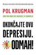 OKONČAJTE OVU DEPRESIJU - ODMAH! - paul krugman