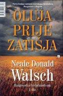 OLUJA PRIJE ZATIŠJA - neale donald walsch