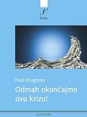 ODMAH OKONČAJMO OVU KRIZU! - paul krugman