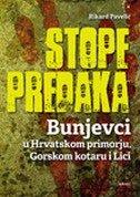STOPE PREDAKA - Bunjevci u Hrvatskom primorju, Gorskom kotaru i Lici - rikard pavelić