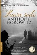 KUĆA SVILE - anthony horowitz