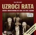 UZROCI RATA - Bosna i Hercegovina od 1980. do 1992. godine - ivica lučić