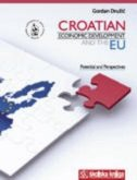 CROATIAN ECONOMIC DEVELOPMENT AND THE EU - POTENTIAL AND PERSPECTIVES - gordan družić