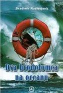 DVA BRODOLOMCA NA OCEANU - gradimir radivojević