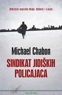 SINDIKAT JIDIŠKIH POLICAJACA - michael chabon