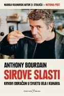 SIROVE SLASTI - anthony bourdain