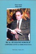 DR. SC. JULIJANO SOKOLIĆ - LOŠINJSKI ZAVIČAJ I BIBLIOGRAFIJA - petar strčić, maja polić