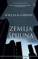 ZEMLJA ŠPIJUNA - william gibson, deborah pustišek