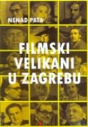 FILMSKI VELIKANI U ZAGREBU - nenad pata