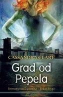 GRAD OD PEPELA - Instrumentarij smrtnika - knjiga druga - cassandra clare