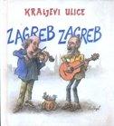 KRALJEVI ULICE - ZAGREB ZAGREB + CD - mirko (ur.) mađor