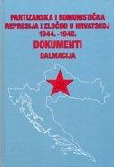 PARTIZANSKA I KOMUNISTIČKA REPRESIJA I ZLOČINI U HRVATSKOJ 1944. - 1946. DALMACIJA - mate rupić