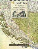 HRVATSKA NA TAJNIM ZEMLJOVIDIMA 18. I 19. STOLJEĆA II. (+ REPRINT ZEMLJOVIDA) - mirko (ur.) valentić