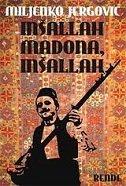 INŠALLAH MADONA, INŠALLAH - miljenko jergović