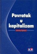 POVRATAK U KAPITALIZAM - miodrag šajatović