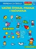 PRIPREMA ZA ŠKOLU - VJEŽBE ČITANJA, PISANJA I RAČUNANJA (6-7 godina)