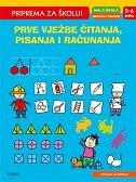 PRIPREMA ZA ŠKOLU - PRVE VJEŽBE ČITANJA, PISANJA I RAČUNANJA (5-6 godina)