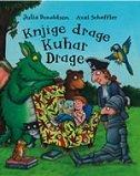 KNJIGE DRAGE KUHAR DRAGE - julia donaldson