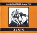 ZLATO  - andrija maurović, franjo fuis