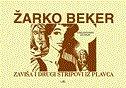 ZAVIŠA I DRUGI STRIPOVI IZ PLAVCA - bibliofilsko izdanje - žarko beker