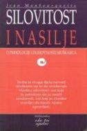 SILOVITOST I NASILJE - o psihologiji i duhovnosti muškaraca - jean monbourquette