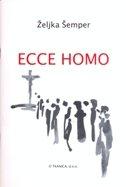 ECCE HOMO - željka šemper