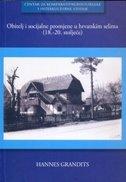 OBITELJ I SOCIJALNE PROMJENE U HRVATSKIM SELIMA (18. - 20. ST.) - hannes grandits