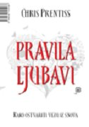 PRAVILA LJUBAVI - chris prentiss