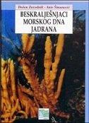 BESKRALJEŠNJACI MORSKOG DNA JADRANA - dušan zavodnik, ante šimunović