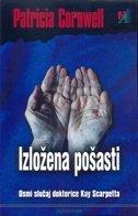IZLOŽENA POŠASTI - 8. slučaj doktorice Kay Scarpetta - patricia cornwell