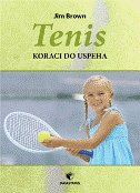 TENIS - KORACI DO USPEHA - jim brown