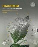 PRAKTIKUM SISTEMATSKE BOTANKE - Raznolikost i evolucija biljnog svijeta - toni nikolić