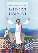 ISUSOVI DAROVI - božidar petrač, ivan vitez
