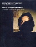 HRVATSKA FOTOGRAFIJA OKOM PETERA KNAPPA - CROATIAN PHOTOGRAPHY THROUGH THE EYES OF PETER KNAPP - peter knapp