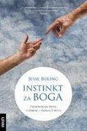 INSTINKT ZA BOGA - Psihologija duša, sudbine i smisla života - jesse bering