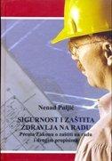SIGURNOST I ZAŠTITA NA RADU - Prema Zakonu o zaštiti na radu i drugim propisima