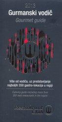 GURMANSKI VODIČ - GOURMET GUIDE 2013 - Više od vodiča, uz predstavljanje najboljih 350 gastro-lokacija u regiji