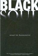 BLACK SOUL - ahmet m. rahmanović