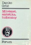 MUVESZET, ESZTETIKA, TUDOMANY (Umjetnost, estetika,znanost na mađarskom jeziku, antikvarno izdanje) - danko grlić