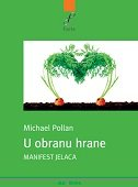 U OBRANU HRANE - MANIFEST JELACA - michael pollan