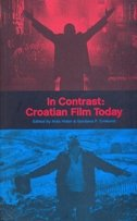 IN CONTRAST: CROATIAN FILM TODAY - aida vidan, gordana p. crnković