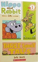 HIPPO & RABBIT IN THREE SHORT TALES - jeff mack