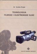 TEHNOLOGIJA FILMSKE I ELEKTRONSKE SLIKE - srećko prnjat