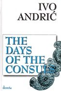 DAYS OF THE CONSULS - ivo andrić