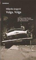 VOLGA, VOLGA (na talijanskom jeziku) - miljenko jergović