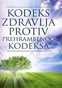 KODEKS ZDRAVLJA PROTIV PREHRAMBENOG KODEKSA - darko (ur.) imenjak
