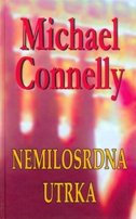 NEMILOSRDNA UTRKA - michael connelly